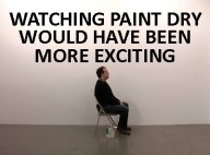 WATCHING PAINT DRY